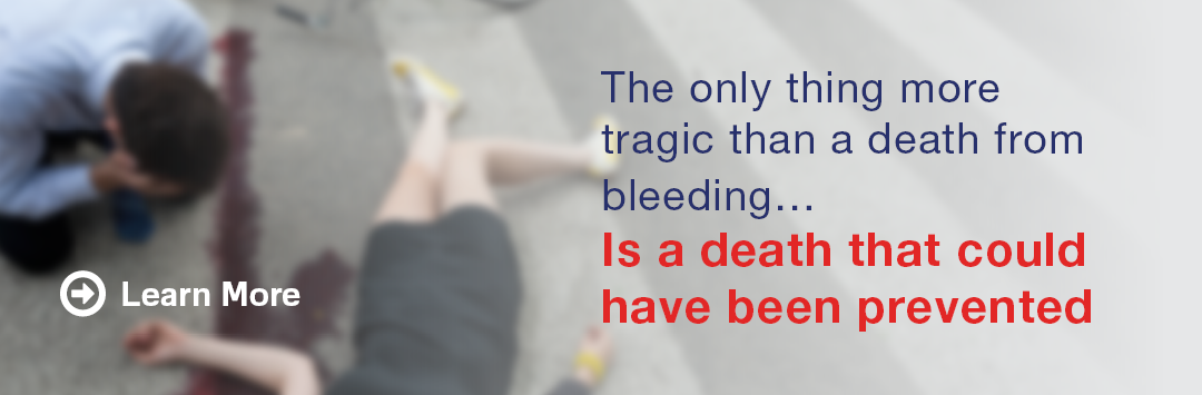 The only thing more tragic than a death from bleeding is a death that could have been prevented.